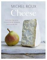 Cheese: The essential guide to ...