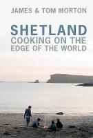 Shetland: Cooking on the Edge of the...