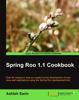 Spring Roo 1.1 Cookbook