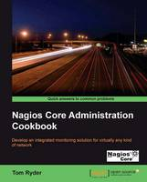 Nagios Core Administrators Cookbook