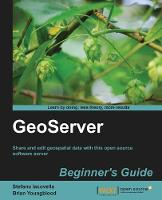 GeoServer Beginner's Guide