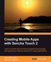 Creating Mobile Apps with Sencha Touch 2