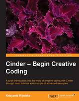 Cinder: Begin Creative Coding