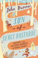 Son of Serge Bastarde: Mayhem in the...