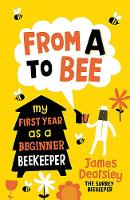 From A to Bee: My First Year as a...