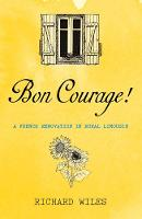 Bon Courage: A French Renovation in...