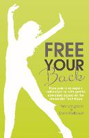 Free Your Back!: Ease Pain and Regain...