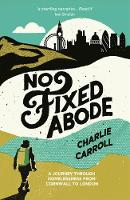 No Fixed Abode: A Journey Through...