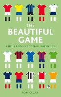 The Beautiful Game: A Book of ...