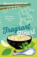 Fragrant Heart: A Tale of Love, Life...