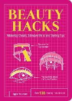 Beauty Hacks: Make-Up Cheats, ...