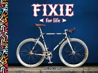 Fixie for Life: Urban Fixed-Gear ...