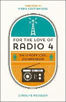 For the Love of Radio 4: An ...