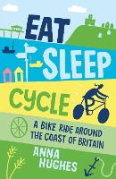 Eat, Sleep, Cycle: A Bike Ride Around...
