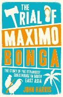 The Trial of Maximo Bonga: The Story...