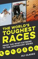 The World's Toughest Races: From the...