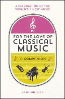 For the Love of Classical Music: A...