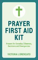 Prayer First Aid Kit: Prayers for...