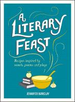 A Literary Feast: Recipes Inspired by...