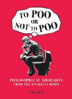 To Poo or Not to Poo: Philosphical...