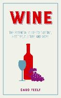 Wine: The Essential Guide to Tasting,...