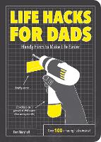 Life Hacks for Dads: Handy Hints to...