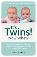 It's Twins! Now What?: Tips, Advice...