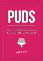 Puds: Easy Dessert Recipes for Every...