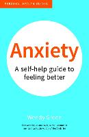 Anxiety: A Self-Help Guide to Feeling...