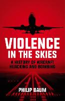 Violence in the Skies: A History of...