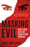 Masking Evil: When Good Men and Women...
