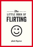 The Little Book of Flirting
