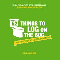 52 Things to Log on the Bog: All That...