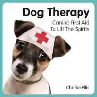 Dog Therapy: Canine First Aid to Lift...
