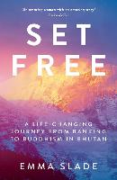 Set Free: A Life-Changing Journey ...