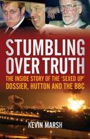 Stumbling Over Truth: The Inside ...