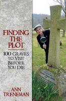 Finding the Plot!: 1000 Graves To...