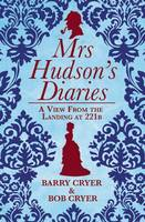 Mrs Hudson's Diaries: A View from the...