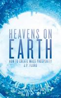 Heavens on Earth: How To Create Mass...