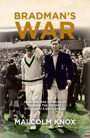 Bradman's War: How the 1948...