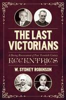 The Last Victorians: A Daring...
