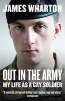 Out in the Army: My Life as a Gay...