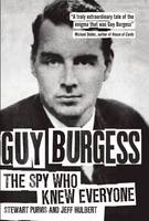 Guy Burgess: The Spy Who Knew Everyone