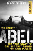 Abel: The True Story of the Spy They...