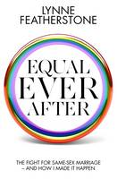 Equal Ever After: The Fight for...