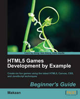HTML5 Games Development by Example:...