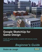 Google Sketchup for Game Design:...