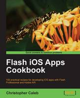 Flash iOS Apps Cookbook
