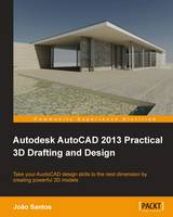Autodesk AutoCAD 2013 Practical 3D...