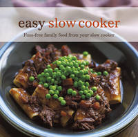 Easy Slow Cooker: Fuss-free Family...
